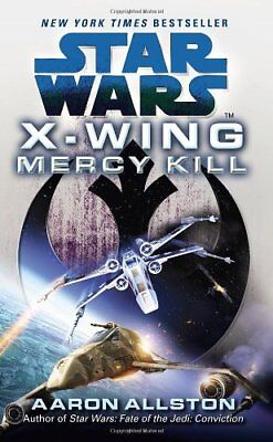 Star Wars: X-Wing: Mercy Kill by Allston, Aaron Book The Cheap Fast Free Post