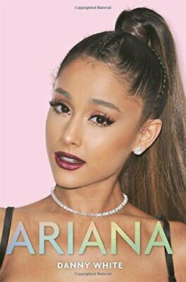 Ariana: The Biography by White, Danny Book The Cheap Fast Free Post