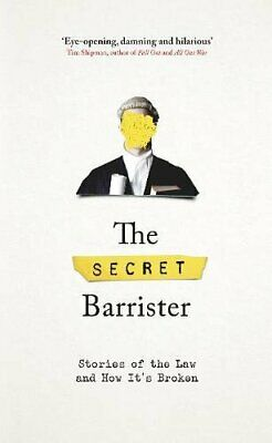 The Secret Barrister: Stories of the Law and How It's... by The Secret Barrister