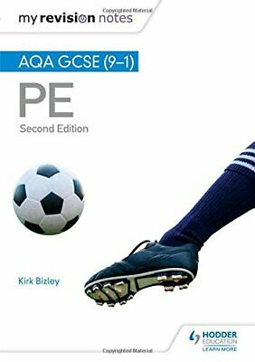 My Revision Notes: AQA GCSE (9-1) PE 2nd Edition by Bizley, Kirk Book The Cheap