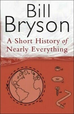 A Short History Of Nearly Everything (Bryson) by Bryson, Bill Hardback Book The