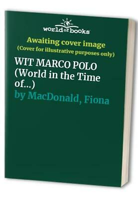 WIT MARCO POLO (World in the Time of...) by MacDonald, Fiona Hardback Book The