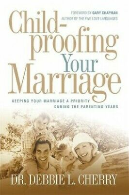 Childproofing Your Marriage by Cherry, Debbie Paperback Book The Cheap Fast Free