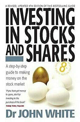 Investing in Stocks and Shares: 8th edition by White, Dr John Paperback Book The