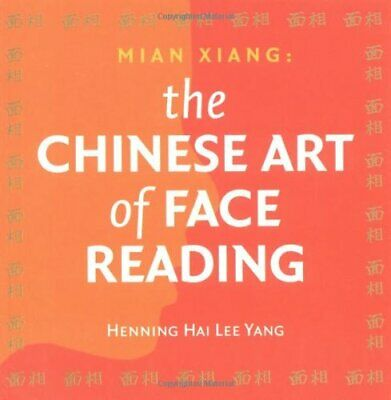 MIAN XIANG CHINESE FACE READING: The Chines... by Henning Hai Lee Yang Paperback