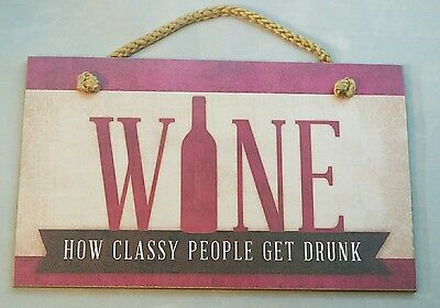 "Wine Sign Wood Decor How Classy People Get Drunk Wall Art 9.5""x5.5"" Gift"
