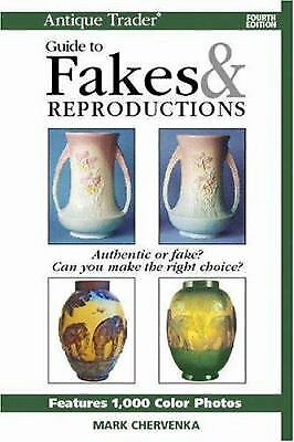 Antique Trader Guide to Fakes and Reproductions  (ExLib) by Mark Chervenka
