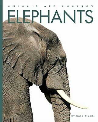 Elephants (Animals Are Amazing) by Riggs, Kate Book The Cheap Fast Free Post