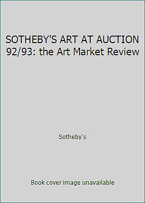 SOTHEBY'S ART AT AUCTION 92/93: the Art Market Review by Sotheby's