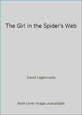 The Girl in the Spider's Web  (ExLib) by David Lagercrantz