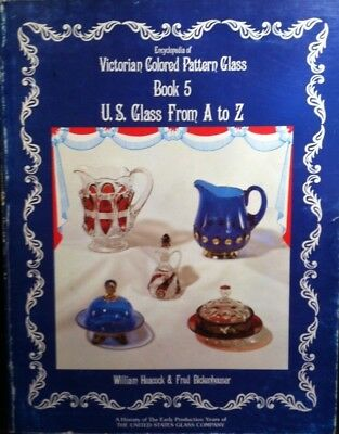 Encyclopedia of Victorian Colored Pattern Glass : Book 5 U.S. Glass from A to Z