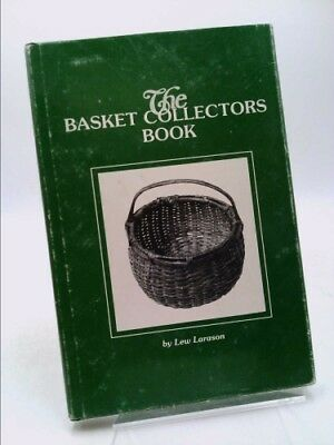 The Basket Collectors Book  (Signed) by Larason, Lew