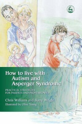 How to Live with Autism and Asperger Syndro... by Chris Williams and B Paperback