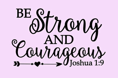 Be Strong and Courageous Joshua 1:9 Bible Verse Vinyl Wall Decal Sticker Home