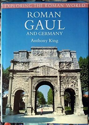 Roman Gaul and Germany (Exploring the Roman World) by King, Anthony Hardback The