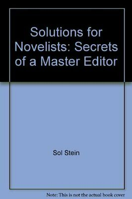 Solutions for Novelists: Secrets of a Master Editor by Sol Stein Hardback Book
