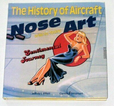 The History of Aircraft Nose Art: 1916 to Today by Simonsen, Clarence Hardback