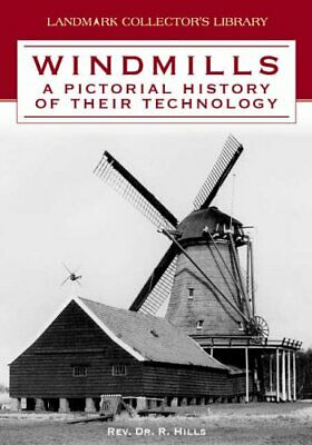 Windmills: A Pictorial History of Their Tech... by Hills, Rev. Dr. Rich Hardback