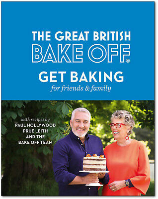The Great British Bake Off Get Baking for Friends and Family Hardcover *NEW*