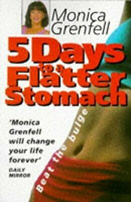 5 Days to a Flatter Stomach by Grenfell, Monica Paperback Book The Cheap Fast