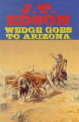 Wedge Goes to Arizona by Edson, J. T. Hardback Book The Cheap Fast Free Post