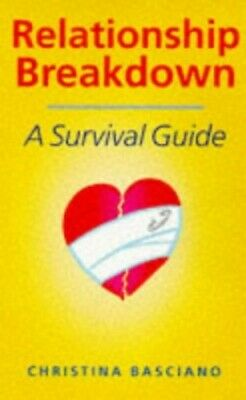 Relationship Breakdown: A Survival Guide by Basciano, Christina Paperback Book