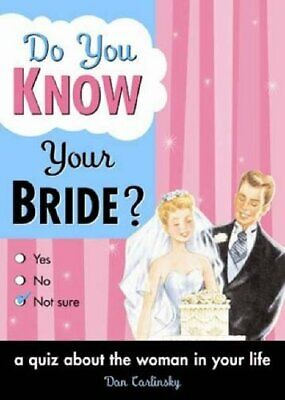 Do You Know Your Bride?: A Quiz About the Woman i... by Dan Carlinksky Paperback