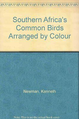 Southern Africa's Common Birds Arranged by Colour by Newman, Kenneth Paperback