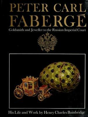 Peter Carl Faberge: Goldsmith and Jeweller to the Russian Imperial...  (NoDust)