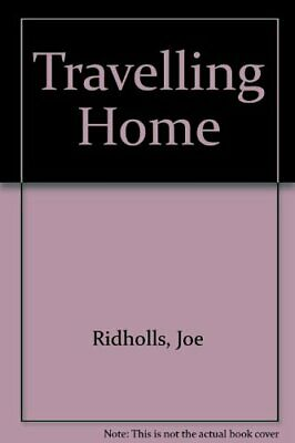 Travelling Home by Ridholls, Joe Paperback Book The Cheap Fast Free Post