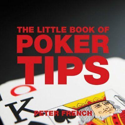 The Little Book of Poker Tips (Little Books of Tips) by Peter French Paperback