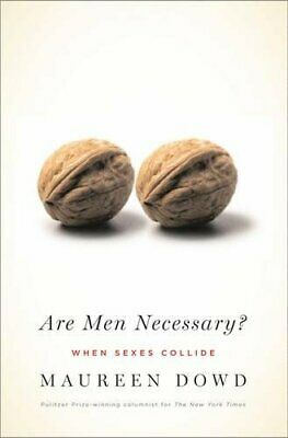 Are Men Necessary?: When Sexes Collide by Dowd, Maureen Paperback Book The Cheap