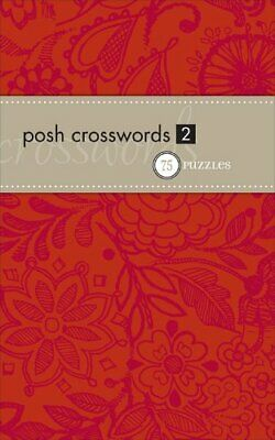 Posh Crosswords 2: 75 Puzzles: 75 Pocket Puzz... by The Puzzle Society Paperback