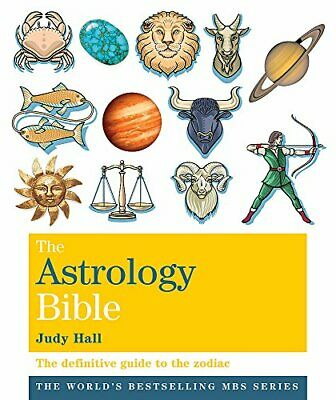 The Astrology Bible: The definitive guide to the zodi... by Hall, Judy Paperback