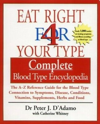 Eat Right 4 Your Type Complete Blood Type Encyclo... by D'Adamo, Peter Paperback