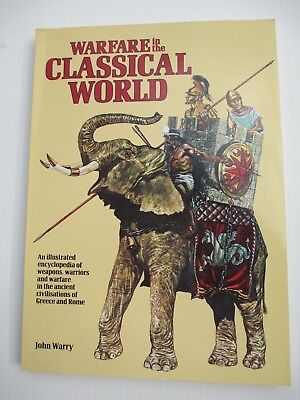 Warfare in the Classical World by John Warray - Huge number of color drawings
