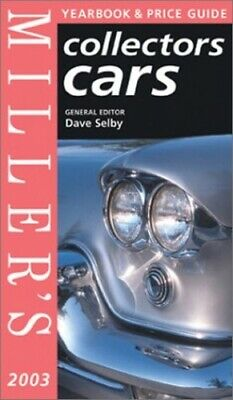 Miller's Collectors Cars Yearbook and Price Guide 2003/4 (Miller's c... Hardback