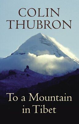 To a Mountain in Tibet by Thubron, Colin Hardback Book The Cheap Fast Free Post