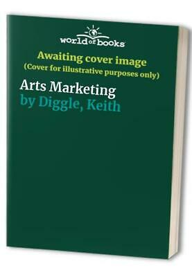 Arts Marketing by Diggle, Keith Hardback Book The Cheap Fast Free Post