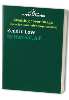 Zeus in Love by Harrold, A.F. Paperback Book The Cheap Fast Free Post
