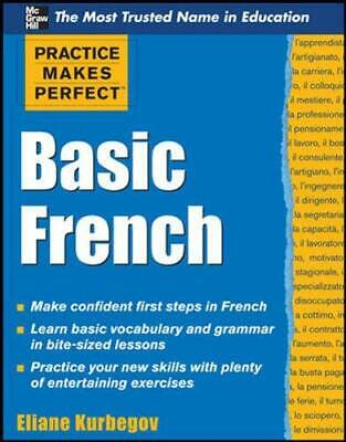Practice Makes Perfect Basic French (Practice M... by Kurbegov, Eliane Paperback