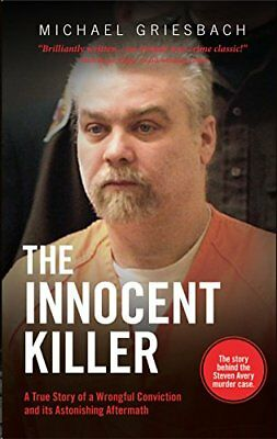 The Innocent Killer: A True Story of a Wrongful Convict... by Griesbach, Michael