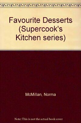 Favourite Desserts (Supercook's Kitchen series) by McMillan, Norma Hardback The