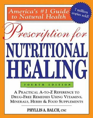 Prescription for Nutritional Healing (Prescriptio... by Balch, Phyllis Paperback