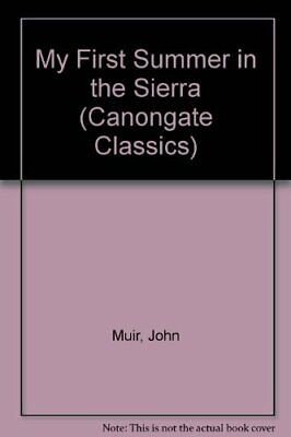 My First Summer in the Sierra (Canongate Classics) by Muir, John Paperback Book