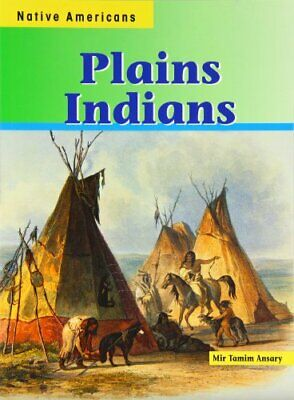 Plains Indians (Native Americans) by Ansary, Mir Tamim Book The Cheap Fast Free