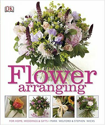 Flower Arranging: How to Arrange Flowers from your Florist ... by Wicks, Stephen