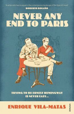 Never Any End to Paris by Vila-Matas, Enrique Book The Cheap Fast Free Post