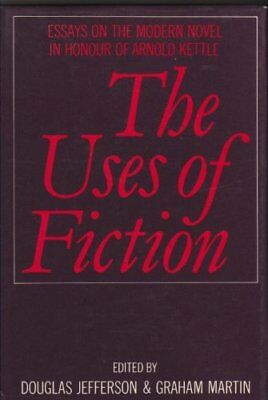 The Uses of Fiction: Essays on the Modern Novel in Hon... by Martin, G. Hardback