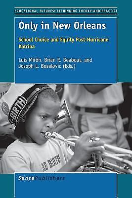 Only in New Orleans : School Choice and Equity Post-Hurricane Katrina